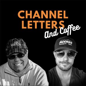 Robert Blyth of Nummax and Lee Murphy of Access Signs came together with the idea of a YouTube channel interview show called, Channel Letters and Coffee.