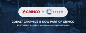 Grimco Canada Inc., a wholesale sign supply manufacturer and distributor, has announced its acquisition of Cobalt Graphics.